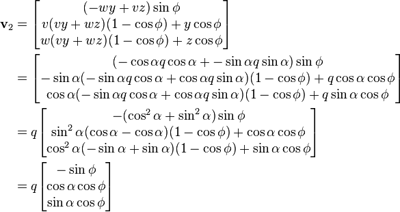 \begin{alignat}{2} \mathbf{v}_{2} & = \begin{bmatrix} (-wy+vz)\sin \phi \\ v(vy+wz)(1 - \cos \phi) + y \cos \phi \\  w(vy+wz)(1-\cos \phi) + z \cos \phi\end{bmatrix} \\     & = \begin{bmatrix} (- \cos\alpha q \cos\alpha + -\sin\alpha q \sin\alpha)\sin \phi \\ -\sin\alpha(-\sin\alpha q \cos\alpha+\cos\alpha q \sin\alpha)(1 - \cos \phi) + q \cos\alpha \cos \phi \\  \cos\alpha(-\sin\alpha q \cos\alpha+ \cos\alpha q \sin\alpha)(1-\cos \phi) + q \sin\alpha \cos \phi\end{bmatrix} \\     & = q \begin{bmatrix} -(\cos^2 \alpha +\sin ^2 \alpha)\sin \phi \\ \sin^2 \alpha(\cos\alpha-\cos\alpha )(1 - \cos \phi) + \cos\alpha \cos \phi \\  \cos^2 \alpha(-\sin\alpha + \sin\alpha)(1-\cos \phi) + \sin\alpha \cos \phi\end{bmatrix} \\     & = q \begin{bmatrix} -\sin \phi \\ \cos\alpha \cos \phi \\  \sin\alpha \cos \phi\end{bmatrix} \end{alignat}